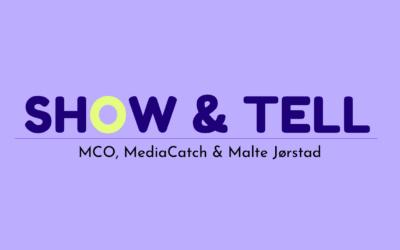 MCO Show & tell: MEDIACATCH, MALTE JØRSTAD & MCO